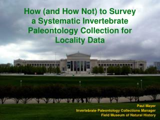 How (and How Not) to Survey  a Systematic Invertebrate Paleontology Collection for Locality Data