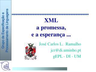 XML a promessa, e a esperança ...