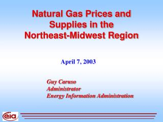 Natural Gas Prices and  Supplies in the  Northeast-Midwest Region