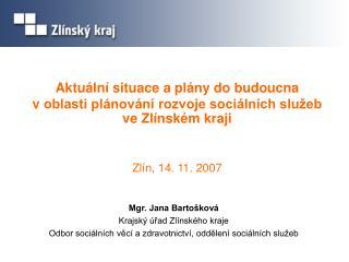 Mgr. Jana Bartošková Krajský úřad Zlínského kraje