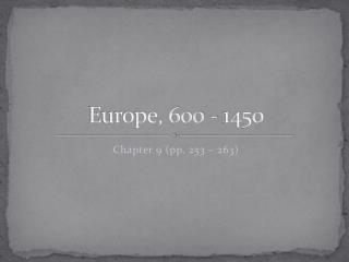Europe, 600 - 1450