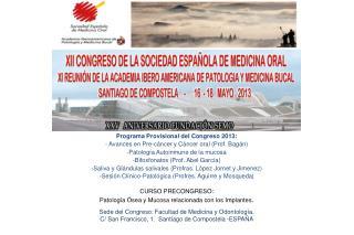 Programa Provisional del Congreso 2013: - Avances en Pre-cáncer y Cáncer oral (Prof.  Bagán )