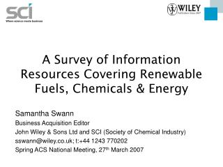 A Survey of Information Resources Covering Renewable Fuels, Chemicals & Energy