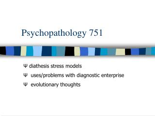 Psychopathology 751