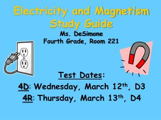 Electricity and Magnetism Study Guide Ms. DeSimone Fourth Grade, Room 221