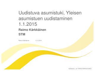 Uudistuva asumistuki, Yleisen asumistuen uudistaminen 1.1.2015