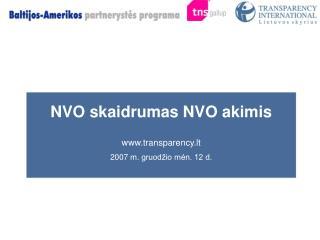 NVO  skaidrumas NVO akimis ww w .transparency.lt 200 7  m. gruodžio mėn. 12 d.