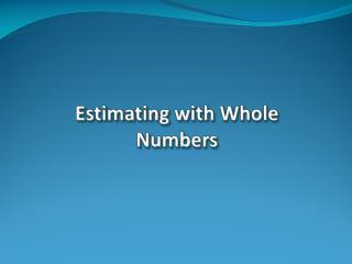 Estimating with Whole Numbers