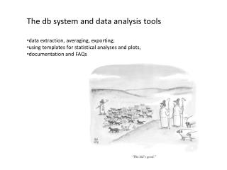 The db system and data  analysis tools data  extraction,  averaging , exporting;