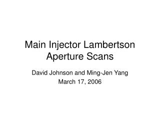 Main Injector Lambertson Aperture Scans