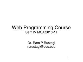 Web Programming Course Sem IV MCA 2010-11