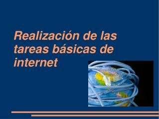 Realización de las tareas básicas de internet