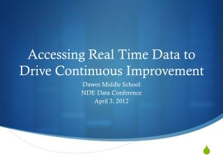 Accessing Real Time Data to Drive Continuous Improvement