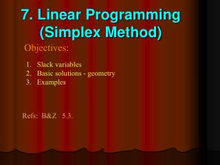 7. Linear Programming (Simplex Method)