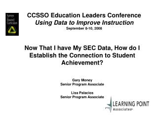 CCSSO Education Leaders Conference Using Data to Improve Instruction September 8-10, 2008