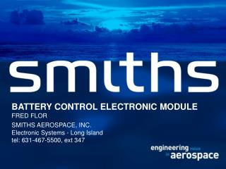 BATTERY CONTROL ELECTRONIC MODULE FRED FLOR SMITHS AEROSPACE, INC.