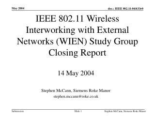 IEEE 802.11 Wireless Interworking with External Networks (WIEN) Study Group Closing Report