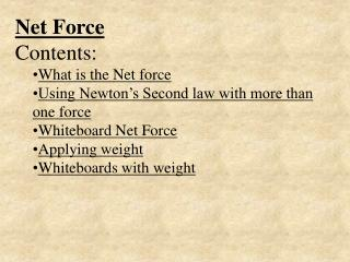 Net Force Contents: What is the Net force Using Newton's Second law with more than one force