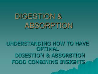 DIGESTION &				ABSORPTION