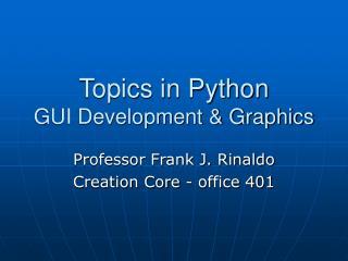 Topics in Python GUI Development & Graphics