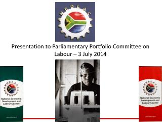 Presentation to Parliamentary Portfolio Committee on Labour – 3 July 2014