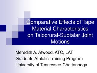 C omparative Effects of Tape Material Characteristics  on Talocrural-Subtalar Joint Motions