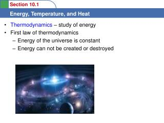 Thermodynamics  � study of energy First law of thermodynamics Energy of the universe is constant
