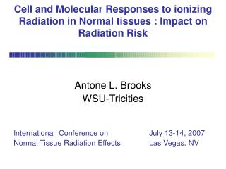 Cell and Molecular Responses to ionizing Radiation in Normal tissues : Impact on Radiation Risk