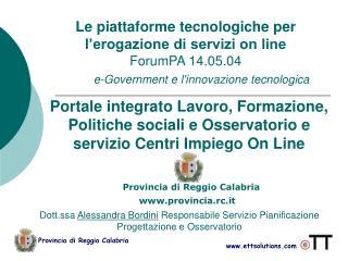 Le piattaforme tecnologiche per l'erogazione di servizi on line ForumPA 14.05.04