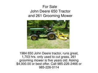 For Sale  John Deere 650 Tractor  and 261 Grooming Mower