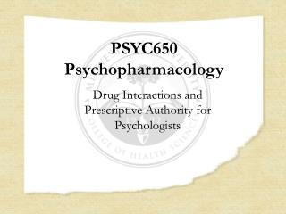 PSYC650 Psychopharmacology