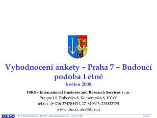 Vyhodnocení ankety – Praha 7 – Budoucí podoba Letné květen 2008