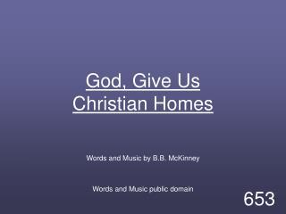God, Give Us Christian Homes