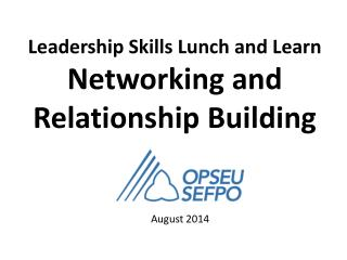 Leadership Skills Lunch and Learn Networking  and Relationship Building