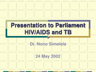 Presentation to Parliament HIV/AIDS and TB