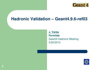 Hadronic Validation – Geant4.9.6-ref03