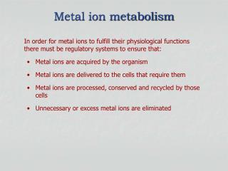 Metal ion metabolism