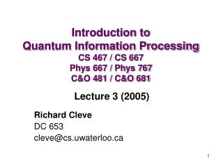Richard Cleve  DC 653 cleve@cs.uwaterloo