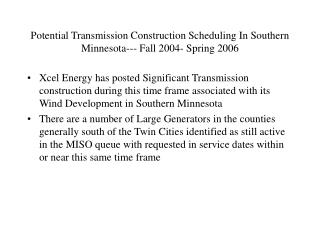 Potential Transmission Construction Scheduling In Southern Minnesota--- Fall 2004- Spring 2006