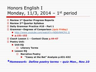 Honors English I Monday, 11/3, 2014 – 1 st  period