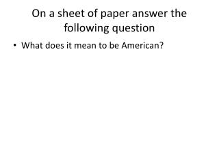 On a sheet of paper answer the following question