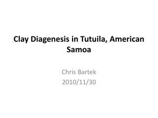Clay Diagenesis in Tutuila, American Samoa