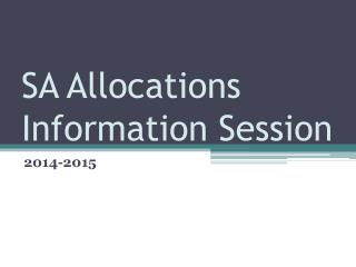 SA Allocations Information Session