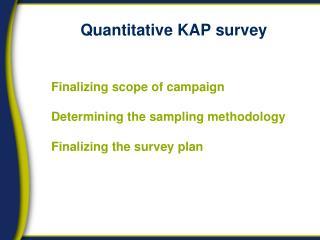 Quantitative KAP survey