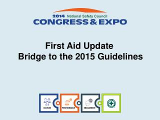 First Aid Update    Bridge to the 2015 Guidelines