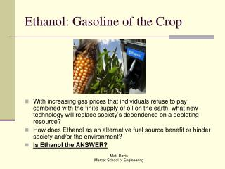 Ethanol: Gasoline of the Crop