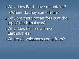 Why does Earth have mountains? Where do they come from?