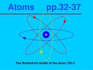 Atoms     pp.32-37
