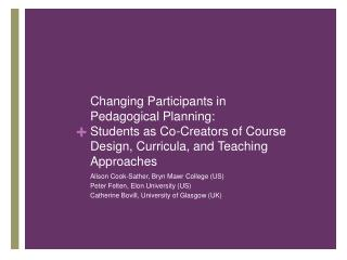 Changing Participants in Pedagogical Planning: Students as Co-Creators of Course Design, Curricula, and Teaching Approac