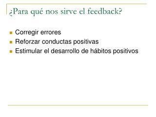 ¿Para qué nos sirve el feedback?